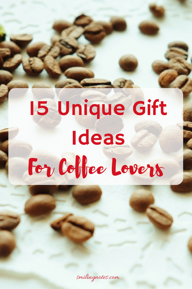 & 15 Gift Ideas for that Coffee Lover in your Life